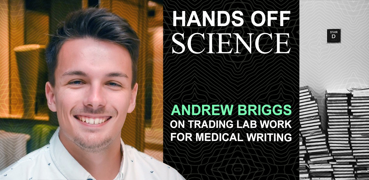 Hands Off Science: Andrew Briggs on trading lab work for medical writing