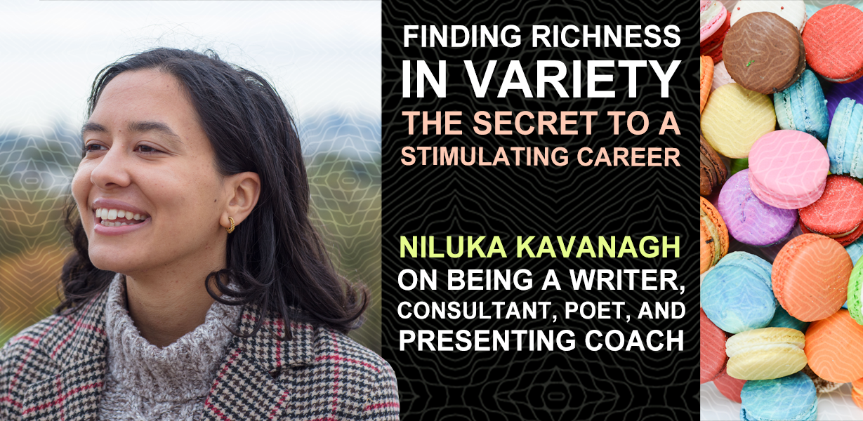 """Blog graphic that reads """"Finding richness in variety: the secret to a stimulating career by Niluka Kavanagh"""" with a picture of Niluka to the left"""
