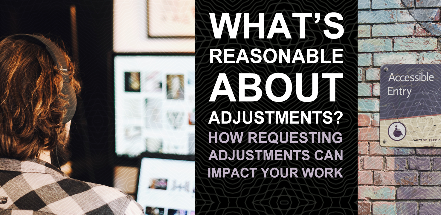 What's reasonable about adjustments? Disability and work blog